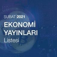 Ekonomi Yayınları Listesi (Şubat 2021)