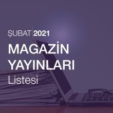 Magazin Yayınları Listesi (Şubat 2021)