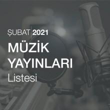 Müzik Yayınları Listesi (Şubat 2021)