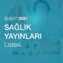 Sağlık Yayınları Listesi (Şubat 2021)