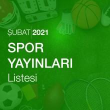 Spor Yayınları Listesi (Şubat 2021)