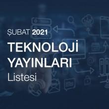 Teknoloji Yayınları Listesi (Şubat 2021)