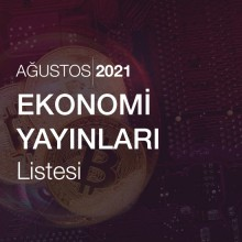 Ekonomi Yayınları Listesi [Ağustos 2021]