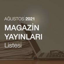 Magazin Yayınları Listesi [Ağustos 2021]