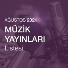 Müzik Yayınları Listesi [Ağustos 2021]
