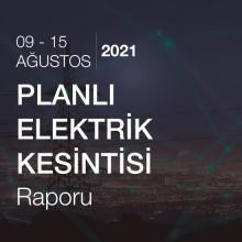 Planlı Elektrik Kesintisi [09 - 15 Ağustos 2021]