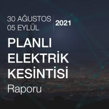 Planlı Elektrik Kesintisi [30 Ağustos - 05 Eylül 2021]
