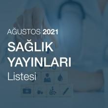 Sağlık Yayınları Listesi [Ağustos 2021]