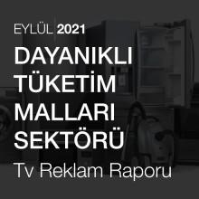 Dayanıklı Tüketim Malları Sektörü Reklam Raporu [Eylül 2021-2]