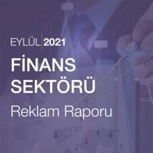 Finans Sektörü Reklam Raporu [Eylül 2021]
