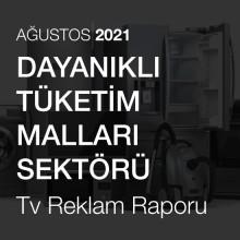 Dayanıklı Tüketim Malları Sektörü Reklam Raporu [Ağustos 2021-2]