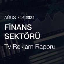 Finans Sektörü Reklam Raporu [Ağustos 2021-2]