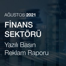 Finans Sektörü Reklam Raporu [Ağustos 2021]