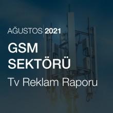 GSM Sektörü Reklam Raporu [Ağustos 2021-2]