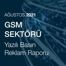 GSM Sektörü Reklam Raporu [Ağustos 2021]