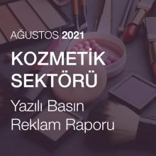 Kozmetik Sektörü Reklam Raporu [Ağustos 2021]