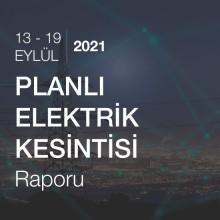 Planlı Elektrik Kesintisi [13 - 19 Eylül 2021]