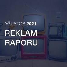 Reklam Raporu [Ağustos 2021]