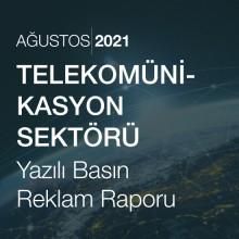 Telekomünikasyon Sektörü Reklam Raporu [Ağustos 2021]