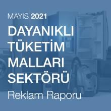 Dayanıklı Tüketim Malları Sektörü Reklam Raporu [Mayıs 2021-2]