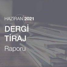 Dergi Tiraj Raporu [Haziran 2021]