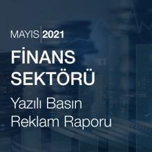 Finans Sektörü Reklam Raporu [Mayıs 2021]