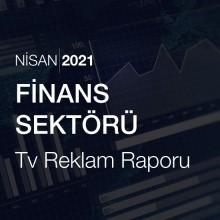 Finans Sektörü Reklam Raporu [Nisan 2021-2]
