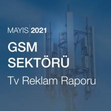 GSM Sektörü Reklam Raporu [Mayıs 2021-2]