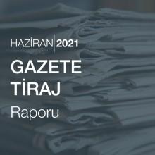 Gazete Tiraj Raporu [Haziran 2021]