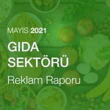 Gıda Sektörü Reklam Raporu [Mayıs 2021]