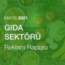 Gıda Sektörü Reklam Raporu [Mayıs 2021-2]