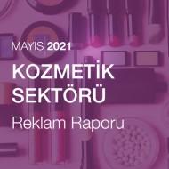 Kozmetik Sektörü Reklam Raporu [Mayıs 2021]