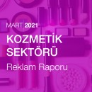 Kozmetik Sektörü Reklam Raporu [Mart 2021-2]