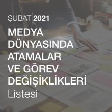 Medya Dünyasında Atama ve Görev Değişiklikleri Listesi [Şubat 2021]