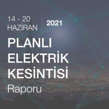 Planlı Elektrik Kesintisi (14 - 20 Haziran 2021)