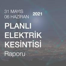 Planlı Elektrik Kesintisi (31 Mayıs - 06 Haziran 2021)