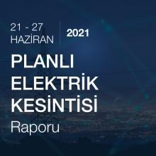 Planlı Elektrik Kesintisi (21 - 27 Haziran 2021)