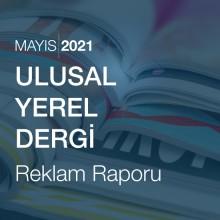 Ulusal - Yerel Dergi Reklam Raporu [Mayıs 2021]