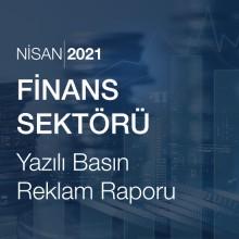 Finans Sektörü Reklam Raporu (Nisan 2021)