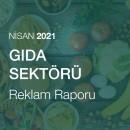 Gıda Sektörü Reklam Raporu (Nisan 2021-2)