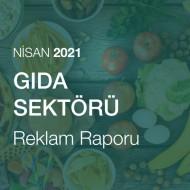 Gıda Sektörü Reklam Raporu (Nisan 2021)