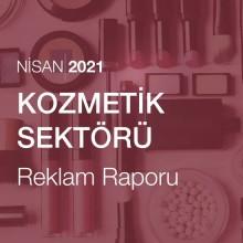 Kozmetik Sektörü Reklam Raporu [Nisan 2021-2]