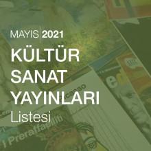 Kültür Sanat Yayınları Listesi (Mayıs 2021)