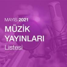 Müzik Yayınları Listesi (Mayıs 2021)