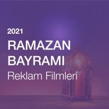Ramazan Bayramı Reklam Filmleri [2021]