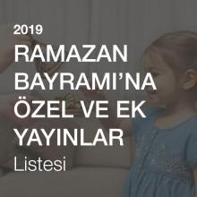 Ramazan Bayramı'na Özel Ek ve Yayınlar Listesi [2019]