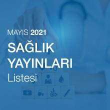 Sağlık Yayınları Listesi (Mayıs 2021)
