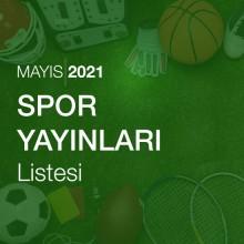 Spor Yayınları Listesi (Mayıs 2021)