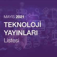 Teknoloji Yayınları Listesi (Mayıs 2021)