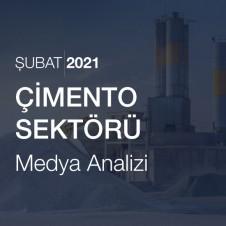 ÇİMENTO SEKTÖRÜ MEDYA ANALİZİ  (ŞUBAT 2021)